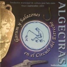 Libros antiguos: GARUM Y SALAZONES EN EL CÍRCULO DEL ESTRECHO. ALGECIRAS. NUEVO. 2004. Lote 189989111