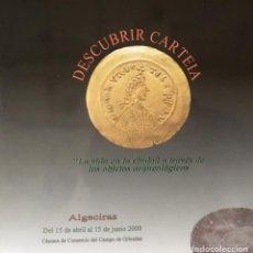 Libros antiguos: DESCUBRIR CARTEIA. ALGECIRAS. 2008. NUEVO.. Lote 189989225