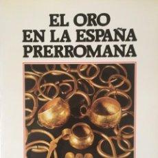 Libros antiguos: EL ORO DE LA ESPAÑA PRERROMANA.. Lote 190036967