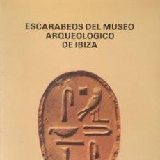 Libros antiguos: ESCARABEOS DEL MUSEO ARQUEOLOGICO DE IBIZA. J. FERNÁNDEZ Y J. PADRO.. Lote 190037177