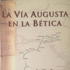 Libros antiguos: LA VÍA AUGUSTA EN LA BETICA. LAS VÍAS ROMANAS DEL MEDITERRANEO.. Lote 190037720