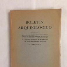 Libros antiguos: BOLETIN ARQUEOLÓGICO REAL SOCIEDAD ARQUEOLÓGICA TARRACONENSE FASC. 41-48: ENERO1953-DICIEMBRE 1954. Lote 192066390