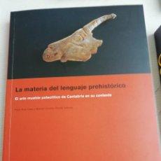Libros antiguos: LA MATERIA DEL LENGUAJE PREHISTÓRICO. ARTE MUEBLE PALEOLÍTICO DE CANTABRIA. Lote 193575752