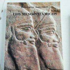 Libros antiguos: LOS MESOPOTÁMICOS, FIRMADO POR EL AUTOR. Lote 193582416