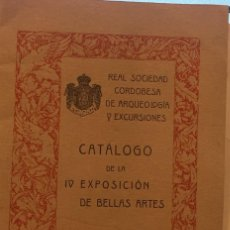 Libros antiguos: REAL SOCIEDAD CORDOBESA DE ARQUEOLOGIA, CATALOGO IV EXPOSICION, CORDOBA 1925. Lote 193682986