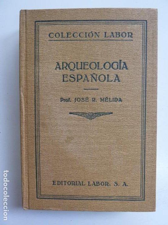 ARQUEOLOGÍA ESPAÑOLA. MÉLIDA. LABOR 1929 (Libros Antiguos, Raros y Curiosos - Ciencias, Manuales y Oficios - Arqueología)