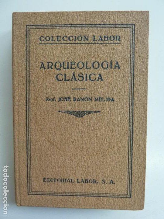 ARQUEOLOGÍA CLÁSICA. MÉLIDA. LABOR 1933 (Libros Antiguos, Raros y Curiosos - Ciencias, Manuales y Oficios - Arqueología)