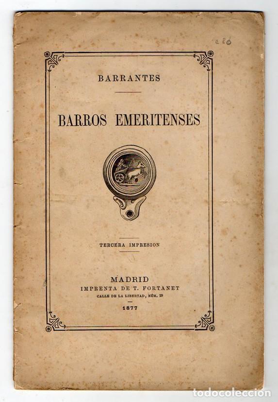 BARROS EMERITENSES. BARRANTES. ARQUEOLOGIA CERAMICA EN MERIDA. BADAJOZ. MADRID 1877 (Libros Antiguos, Raros y Curiosos - Ciencias, Manuales y Oficios - Arqueología)