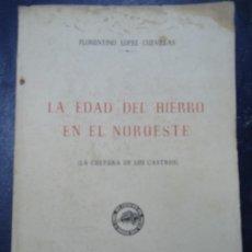 Libros antiguos: LÓPEZ CUEVILLAS : LA EDAD DE HIERRO EN EL NOROESTE: LA CULTURA DE LOS CASTROS, 1953 LÓPEZ CUEVILLAS. Lote 194700235