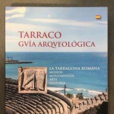 Libros antiguos: TARRAGONA - TARRACO GUÍA ARQUEOLÓGICA - 2014. Lote 195084171