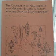 Libros antiguos: THE GEOGRAPHY OF NEANDERTALS AND MODERN HUMANS IN EUROPE AND GREATER MEDITERRANEAN EN INGLÉS. Lote 195084287