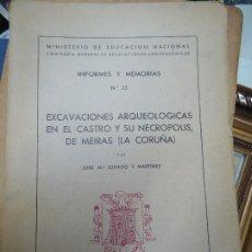 Libros antiguos: EXCAVACIONES ARQUEOLÓGICAS EN EL CASTRO Y SU NECRÓPOLIS DE MEIRAS (LA CORUÑA) 1950. Lote 195490195