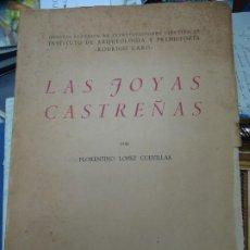 Libros antiguos: LAS JOYAS CASTREÑAS 1951 POR FLORENTINO LÓPEZ CUEVILLAS. CSIC MUY RARO E ILUSTRADO. Lote 195566210