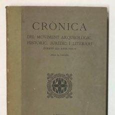 Libros antiguos: CRÒNICA DEL MOVIMENT ARQUEOLÒGIC, HISTÒRIC, JURÍDIC I LITERARI DURANT ELS ANYS 1913-14. . Lote 196737726