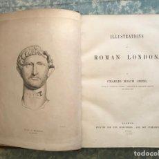 Libros antiguos: ILUSTRATIONS OF ROMAN LONDON, 1859. C. ROACH SMITH. GRABADOS. Lote 197395502