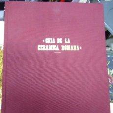 Libros antiguos: GUIA DE LA CERAMICA ROMANA BELTRAN LLORIS, M. EDITORIAL: PORTICO, 1990 373PP PORTICO, LIBROS, ZARAG. Lote 198218372