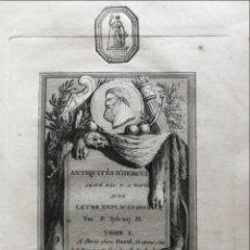 Libros antiguos: LES ANTIQUITÉS D HERCULANUM ...TOMO I, 1780. SYLVAIN/DAVID. CON 66 GRABADOS DE COBRE. Lote 201301026
