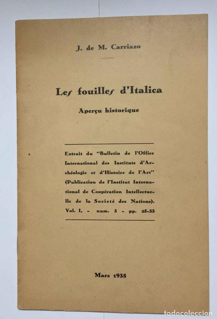 LES FOUILLES D' ITALICA (MATA CARRIAZO) PARÍS, 1935. TEXTO FANCÉS. ARQUEOLOGÍA (Libros Antiguos, Raros y Curiosos - Ciencias, Manuales y Oficios - Arqueología)