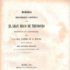 Libros antiguos: MEMORIA HISTÓRICO-CRÍTICA SOBRE EL GRAN DISCO DE THEODOSIO ENCONTRADO EN ALMENDRALEJO (1849) EN RAMA. Lote 204820988
