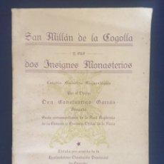 Libros antiguos: GARRÁN, CONSTANTINO. SAN MILLÁN DE LA COGOLLA Y SUS INSIGNES MONASTERIOS, 1929. Lote 206791025