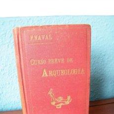 Livres anciens: CURSO BREVE DE ARQUEOLOGÍA - F. NAVAL - EDITORIAL DEL CORAZÓN DE MARÍA - MADRID (1928). Lote 207364253