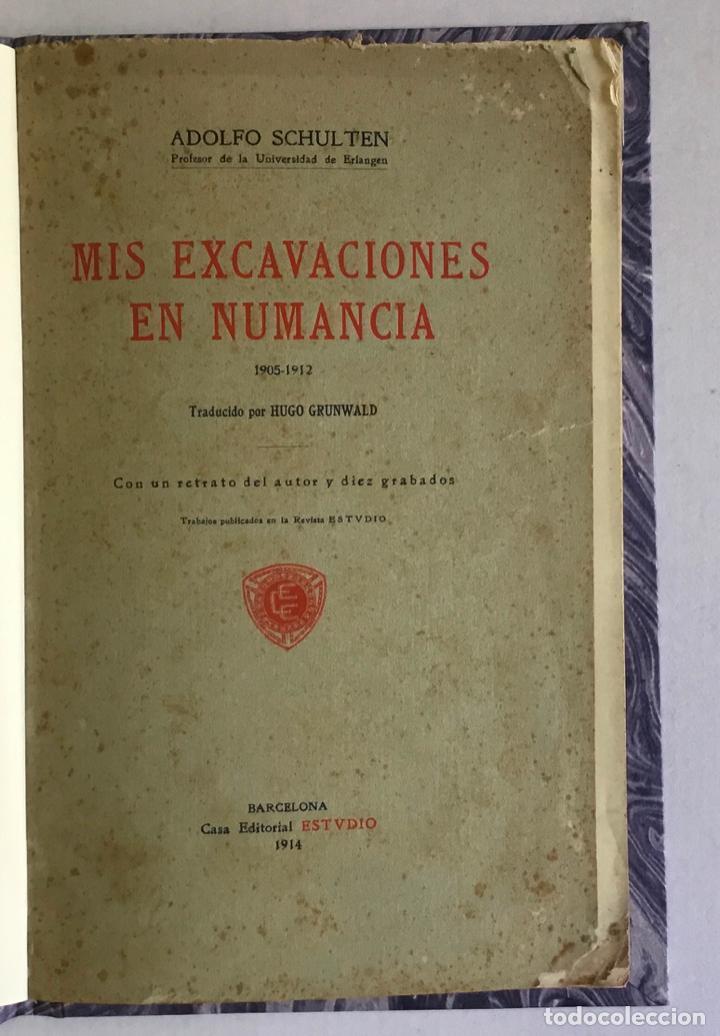 MIS EXCAVACIONES EN NUMANCIA. 1905-1912. - SCHULTEN, ADOLFO. (Libros Antiguos, Raros y Curiosos - Ciencias, Manuales y Oficios - Arqueología)