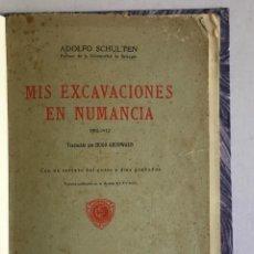 Libros antiguos: MIS EXCAVACIONES EN NUMANCIA. 1905-1912. - SCHULTEN, ADOLFO.. Lote 207829872