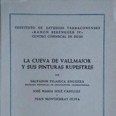 Libros antiguos: LA CUEVA DEL VALLMAJOR Y SUS PINTURAS RUPESTRES (ALBINYANA, TARRAGONA). ARQUEOLOGÍA. Lote 208386507