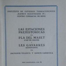 Libros antiguos: LAS ESTACIONES PREHISTÓRICAS DEL PLA DEL MASET (SALOU) Y LES GAVARRES (CONSTANTÍ). ARQUEOLOGÍA. Lote 208386673