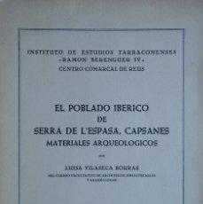 Libros antiguos: EL POBLADO IBÉRICO DE SERRA DE L'ESPASA (CAPSANES). CAPÇANES - TARRAGONA. ARQUEOLOGÍA. Lote 208386908