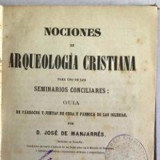 Libros antiguos: NOCIONES DE ARQUEOLOGÍA CRISTIANA PARA USO DE LOS SEMINARIOS CONCILIARES.... Lote 209187337