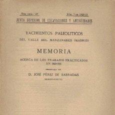 Libros antiguos: JOSÉ PÉREZ DE BARRADAS. YACIMIENTOS PALEOLÍTICOS DEL VALLE DEL MANZANARES (MADRID). Lote 210205545