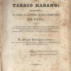 Libros antiguos: EL TABACO HABANO. SU HISTORIA...EN CUBA. MADRID, 1851. MIGUEL RODRÍGUEZ - FERRER. DEDICATORIA AUTOR. Lote 210281046