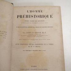 Libros antiguos: L'HOMME PRÉHISTORIQUE. JOHN LUBBOCK. 1876 PARÍS. IM.: LIBRAIRIE GERMER BAILLIÈRE.. Lote 211258002