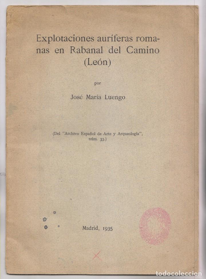 JOSÉ Mª LUENGO: EXPLOTACIONES AURÍFERAS EN RABANAL DEL CAMINO, LEÓN. 1935 (Libros Antiguos, Raros y Curiosos - Ciencias, Manuales y Oficios - Arqueología)