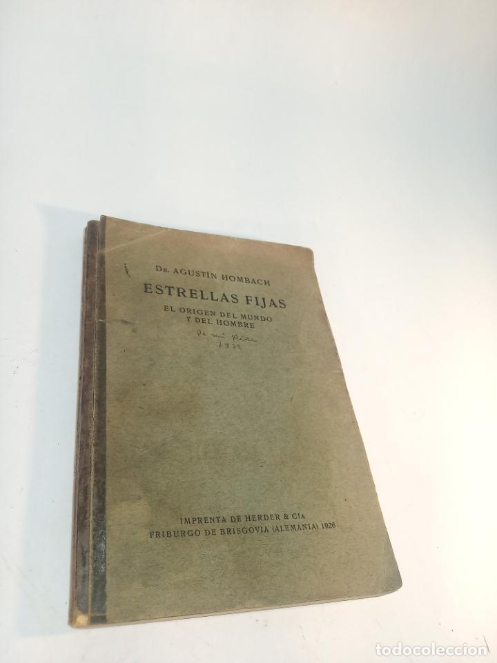 ESTRELLA FIJAS. DR. AGUSTÍN HOMBRACH. EL ORIGEN DEL MUNDO Y DEL HOMBRE. FRIBURGO DE BRISGOVIA. 1926. (Libros Antiguos, Raros y Curiosos - Ciencias, Manuales y Oficios - Arqueología)