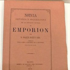 Livres anciens: JOAQUIN BOTET Y SISO ... NOTICIA HISTORICA Y ARQUEOLOGICA DE LA ANTIGUA CIUDAD DE EMPORION 1879. Lote 217305150