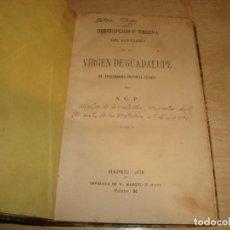 Libros antiguos: DESCRIPCIÓN O RESEÑA DEL SANTUARIO DE LA VIRGEN DE GUADALUPE EN EXTREMADURA-PROVINCIA-CÁCERES. GONZÁ. Lote 218247138