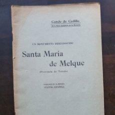 Libros antiguos: UN MONUMENTO DESCONOCIDO SANTA MARIA DE MELQUE. Lote 218426855