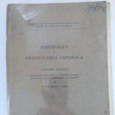 Libros antiguos: MATERIALES DE ARQUEOLOGÍA ESPAÑOLA - CUADERNO PRIMERO - M. GÓMEZ-MORENO Y J. PIJOÁN - 1912. Lote 218488371