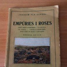 Libros antiguos: EMPÚRIES I ROSES. JOSEP PLA DALMAU. SEGONA EDICIÓ. EDITORIAL DALMAU, 1934.. Lote 221762882
