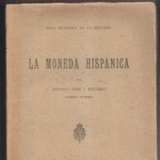 Livros antigos: ANTONIO VIVES Y ESCUDERO: LA MONEDA HISPÁNICA. MADRID, 1926. CON SU CARPETA DE LÁMINAS. NUMISMÁTICA. Lote 222285457