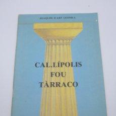 Libros antiguos: CAL·LIPOLIS FOU TARRACO ANY 1992. Lote 223931251
