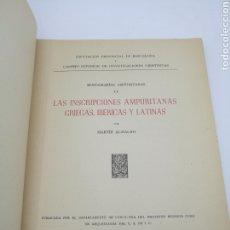 Libros antiguos: LAS INSCRIPCIONES AMPURITANAS GRIEGAS IBÉRICAS LATINAS 1952. Lote 224389970