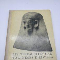 Libros antiguos: LES TERRACUITES CARTAGINESES D'EIVISSA 1938. Lote 224517148