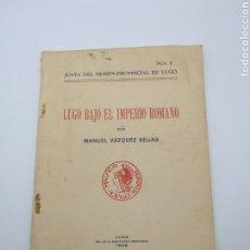 Libros antiguos: LUGO BAJO EL IMPERIO ROMANO 1939. Lote 225058290