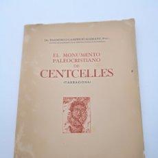 Libros antiguos: EL MONUMENTO PALEOCRISTIANO DE CENTELLES TARRAGONA. Lote 225491695