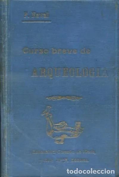 CURSO BREVE DE ARQUEOLOGIA Y BELLAS ARTES. A-ARQ-080. POR AVAL AYERVE, FRANCISCO. 1926. (Libros Antiguos, Raros y Curiosos - Ciencias, Manuales y Oficios - Arqueología)