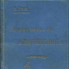 Libros antiguos: CURSO BREVE DE ARQUEOLOGIA Y BELLAS ARTES. A-ARQ-080. POR AVAL AYERVE, FRANCISCO. 1926.. Lote 225623737