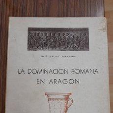 Libros antiguos: LA DOMINACION ROMANA EN ARAGON. Lote 225638560